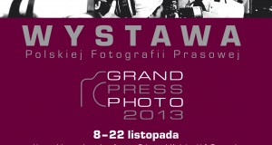 GRAND PRESS PHOTO 2013 – Wystawa fotografii prasowej