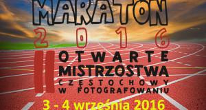 """Start """"II Otwartych Mistrzostw Częstochowy w Fotografowaniu. Fotomaraton 2016"""" już w sobotę 3. września o 10.00!"""