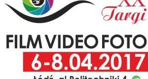 Targi FILM FOTO VIDEO 2017 w Łodzi już za niecałe 2 miesiące!