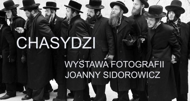 Wystawa Chasydzi Joanny Sidorowicz w Muzeum Żydów Częstochowian !